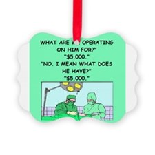 Doctor joke Ornament