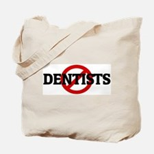Anti DENTISTS Tote Bag