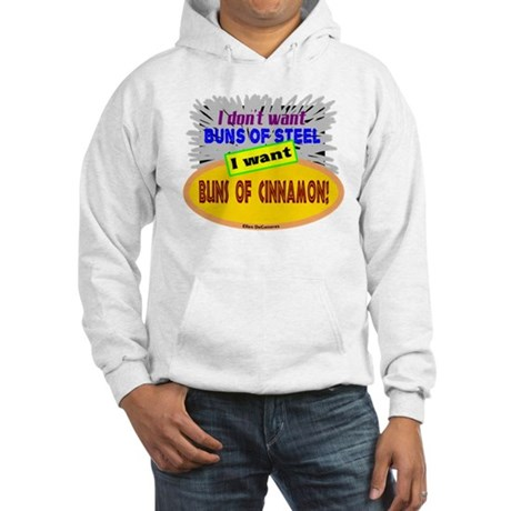 Buns Of Cinnamon-Ellen DeGeneres/t-shirt Hooded Sw
