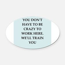 WORK2.png Oval Car Magnet