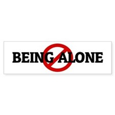 Anti BEING ALONE Bumper Bumper Sticker