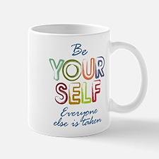 Be yourself Small Mugs