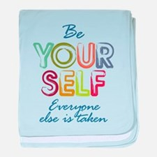 Be yourself baby blanket