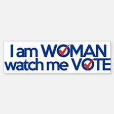 i am woman watch me vote Bumper Bumper Sticker