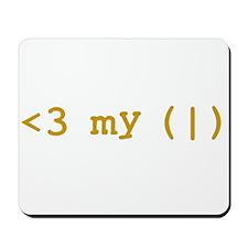 <3 my (|) [Kiss my ass] Mousepad