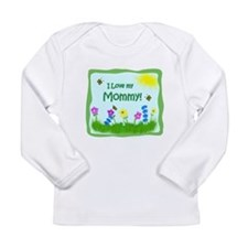 I love my Mommy! Long Sleeve Infant T-Shirt
