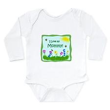 I love my Mommy! Long Sleeve Infant Bodysuit