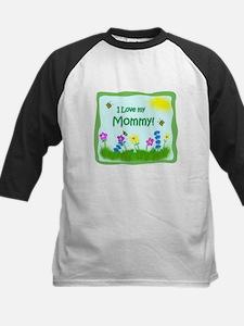I love my Mommy! Tee