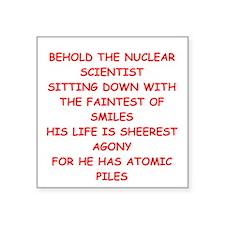 "nuclear scientist Square Sticker 3"" x 3"""