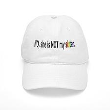 Not My Sister Baseball Cap