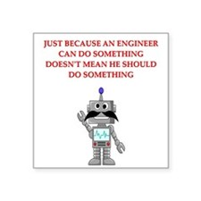 "engineering gifts t-shirts Square Sticker 3"" x 3"""