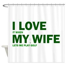 Funny Golf I Love it when my wife lets me play gol
