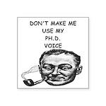 phd joke Square Sticker 3