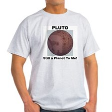 Pluto Still a Planet to me Ash Grey T-Shirt