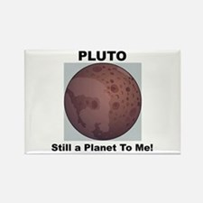 Pluto Still a Planet to me Rectangle Magnet
