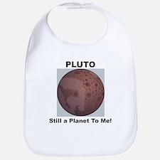 Pluto Still a Planet to me Bib