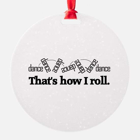 That's How I Roll Ornament