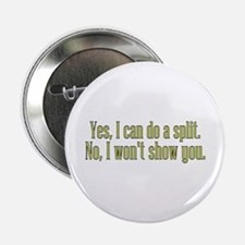 "I Can Do A Split 2.25"" Button"