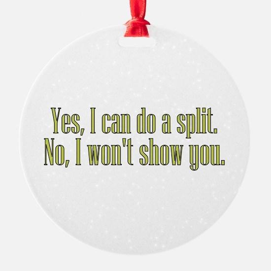 I Can Do A Split Ornament
