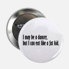 """I May Be A Dancer 2.25"""" Button"""