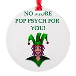 pop psych Round Ornament