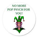 pop psych Round Car Magnet