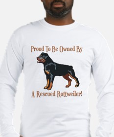 Proudly Owned By A Rescued Rottie Long Sleeve T-Sh