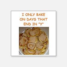 """funny bake baker baking joke Square Sticker 3"""" x 3"""