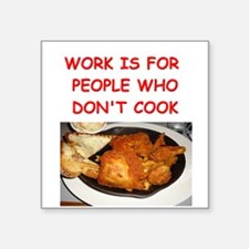 """funny cook cooking joke Square Sticker 3"""" x 3"""""""