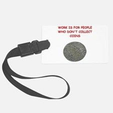 coin coins numismatist collector collecting Luggage Tag