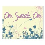 16 x 20 Om Sweet Om Poster
