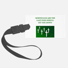 funny jokes morticians undertakers Luggage Tag