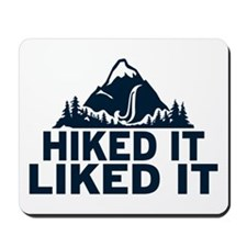 Hiked It Liked It Mousepad
