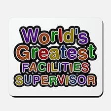 World's Greatest FACILITIES SUPERVISOR Mousepad