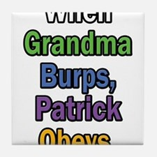 When Grandma Burps, Patrick Obeys. Tile Coaster