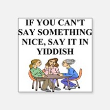 funny jewish joke yiddish proverb Square Sticker 3