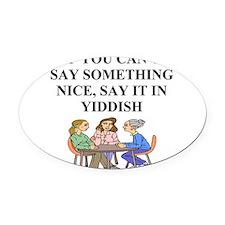 funny jewish joke yiddish proverb Oval Car Magnet