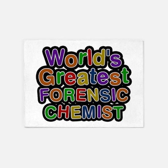 World's Greatest FORENSIC CHEMIST 5'x7' Area Rug