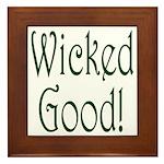 Wicked Good! Framed Tile