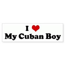 I Love My Cuban Boy Bumper Bumper Sticker