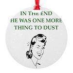 lazy husband divorce joke Round Ornament