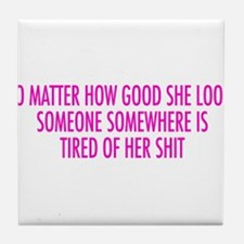 tired of her shit pink.png Tile Coaster
