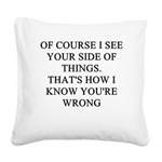 women are wrong Square Canvas Pillow