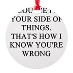 women are wrong Round Ornament