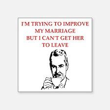 "divorce wife marriage joke Square Sticker 3"" x 3"""
