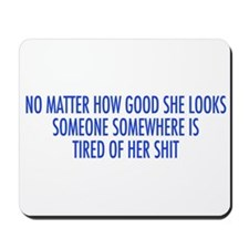 tired of her shit blue.png Mousepad