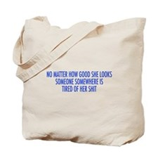 tired of her shit blue.png Tote Bag