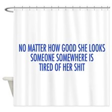 tired of her shit blue.png Shower Curtain