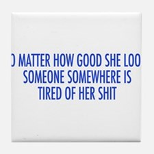 tired of her shit blue.png Tile Coaster