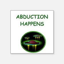 """funny alien abduction ufo joke Square Sticker 3"""" x"""